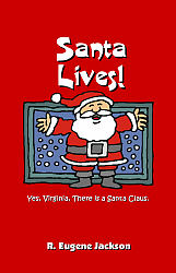 Santa Lives!  Yes, Virginia, There is a Santa Claus