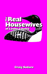 Real Housewives of Loony County, The